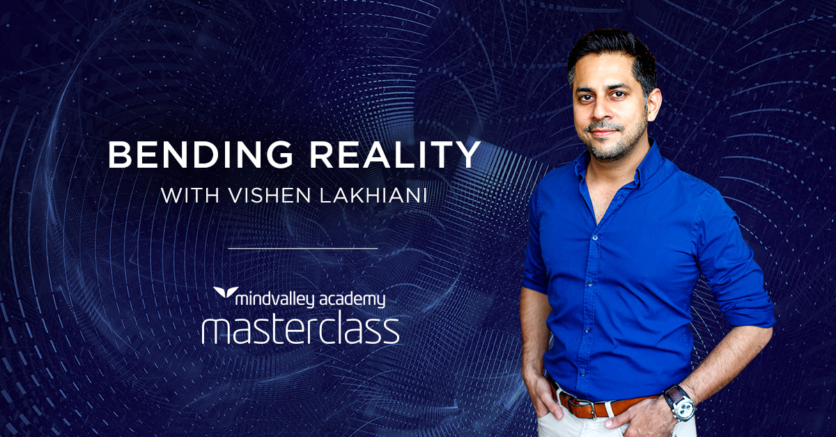 Vishen Lakhiani - Bending Reality
